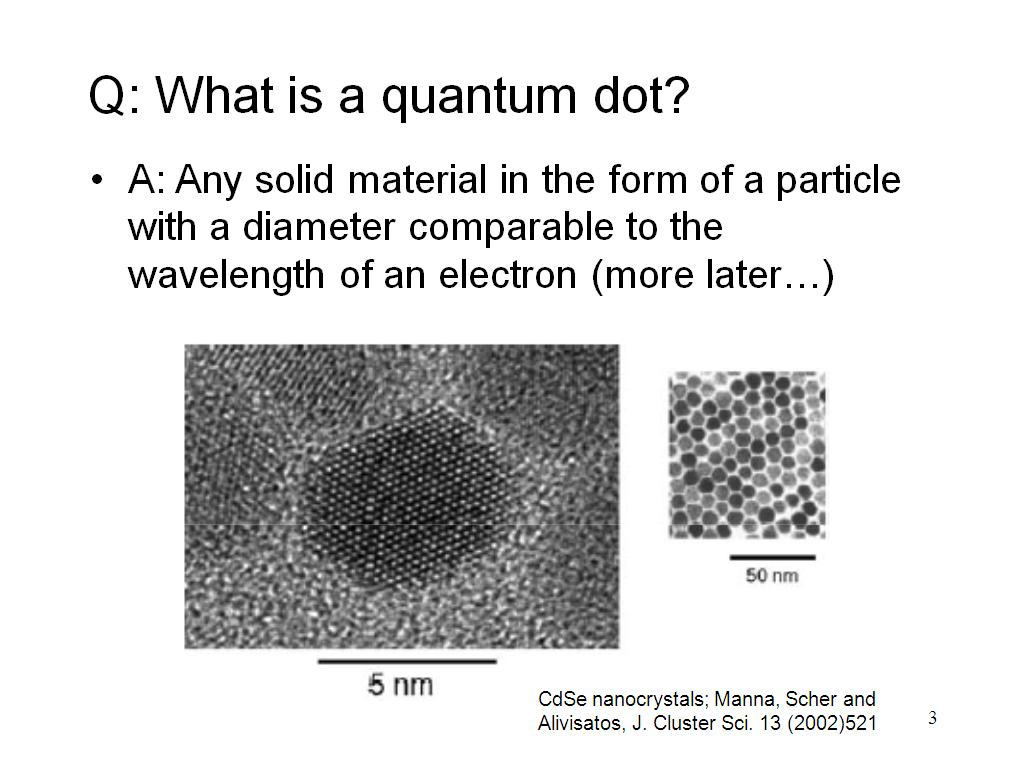 Q: What is a quantum dot?