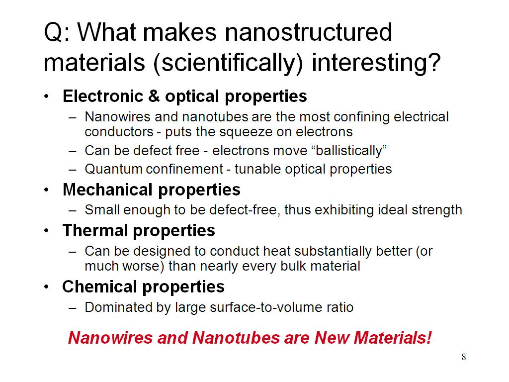 Q: What makes nanostructured materials (scientifically) interesting?