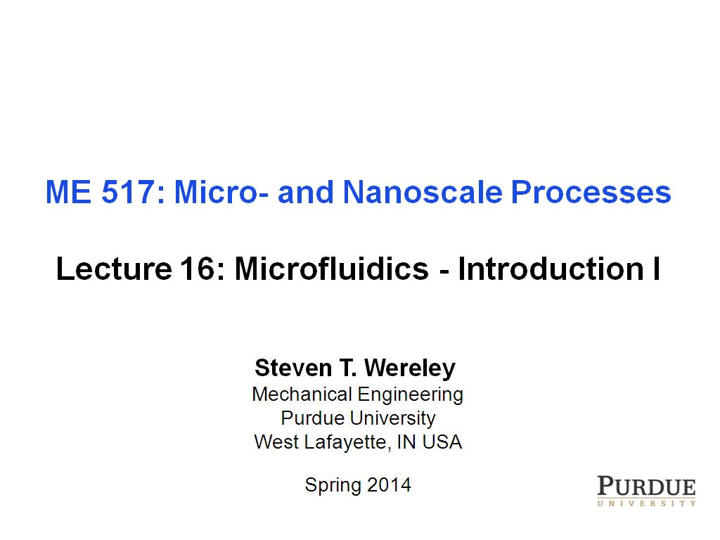 Lecture 16: Microfluidics - Introduction I