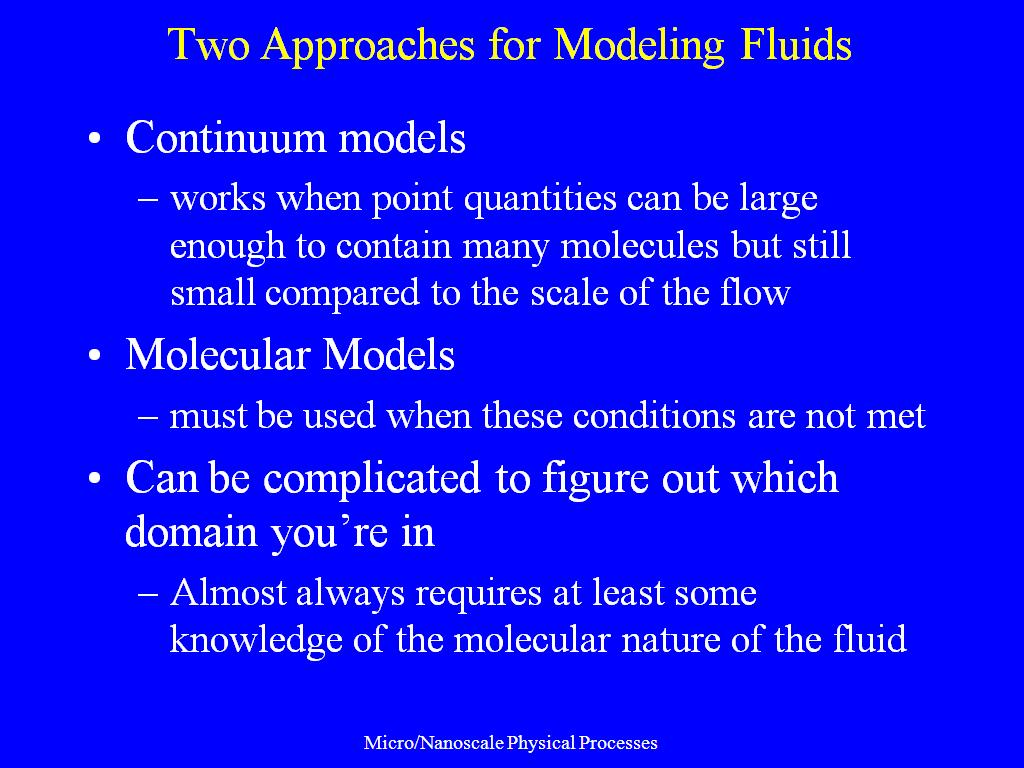 Two Approaches for Modeling Fluids