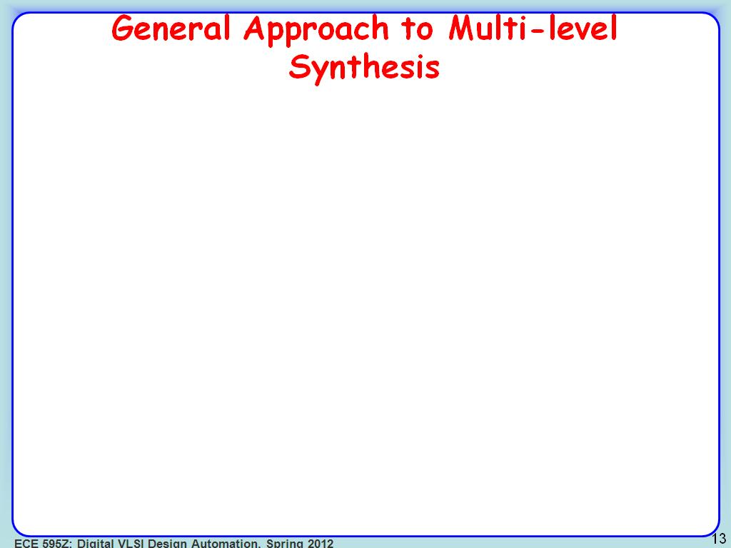 General Approach to Multi-level Synthesis