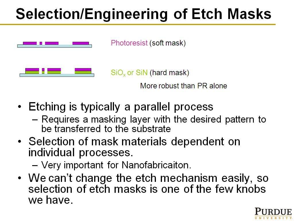 Selection/Engineering of Etch Masks