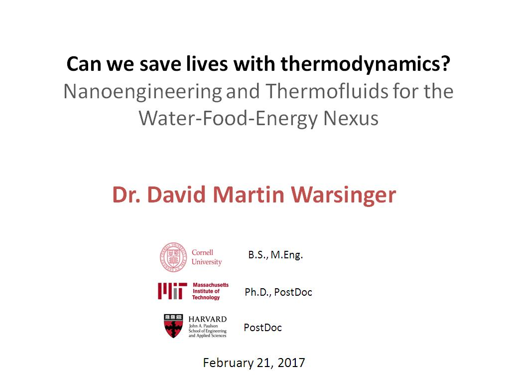 Can we save lives with thermodynamics? Nanoengineering and Thermofluids for the Water-Food-Energy Nexus
