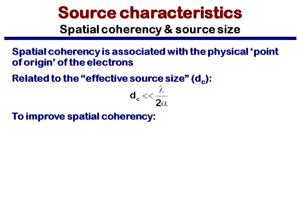 Source characteristics Spatial coherency & source size