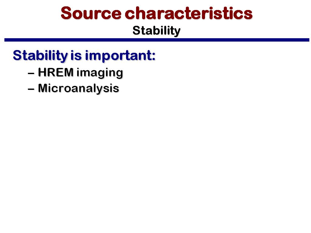 Source characteristics Stability