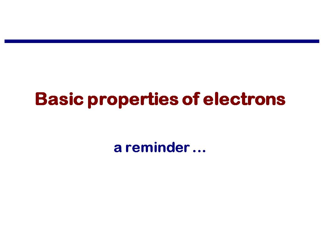 Basic properties of electrons