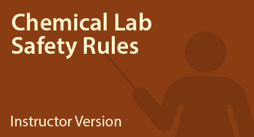 Chemical Lab Safety Rules - Instructor Resource