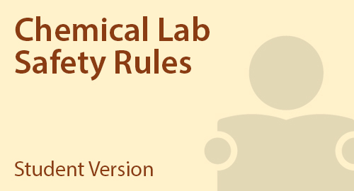 Chemical Lab Safety Rules - Student Resource