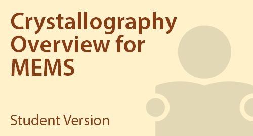 Crystallography Overview for MEMS - Student Resource