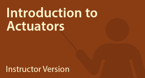Introduction to Actuators - Instructor Resource
