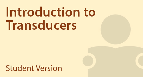 Introduction to Transducers - Student Resource