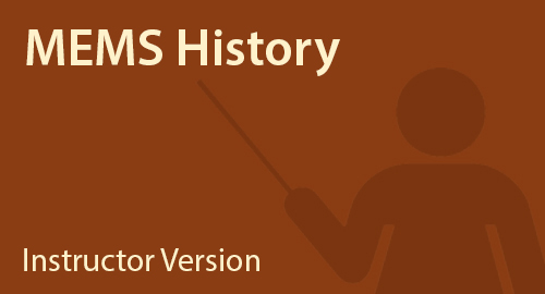 MEMS History - Instructor Resource