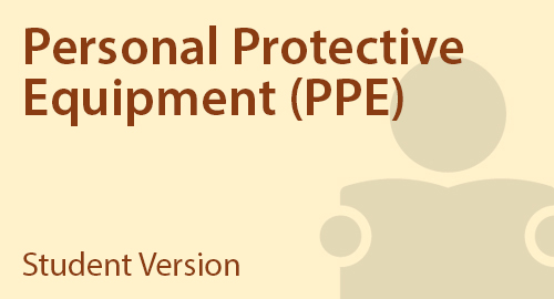 Personal Protective Equipment (PPE) - Student Resource